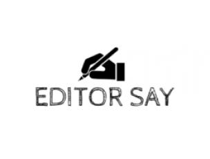 Editor Say